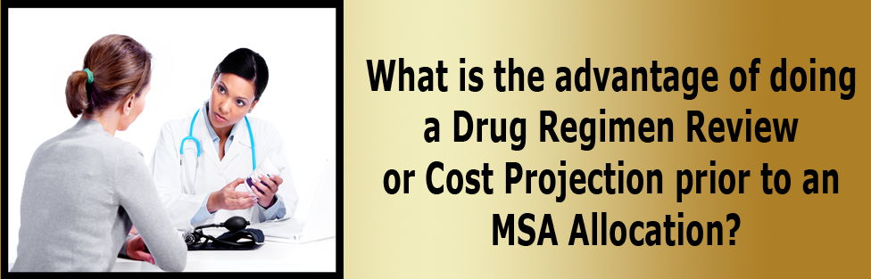 What is the advantage of doing a Drug Regimen Review or Cost Projection prior to an MSA Allocation?