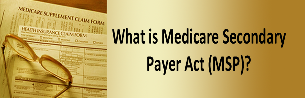 What is Medicare Secondary Payer Act?