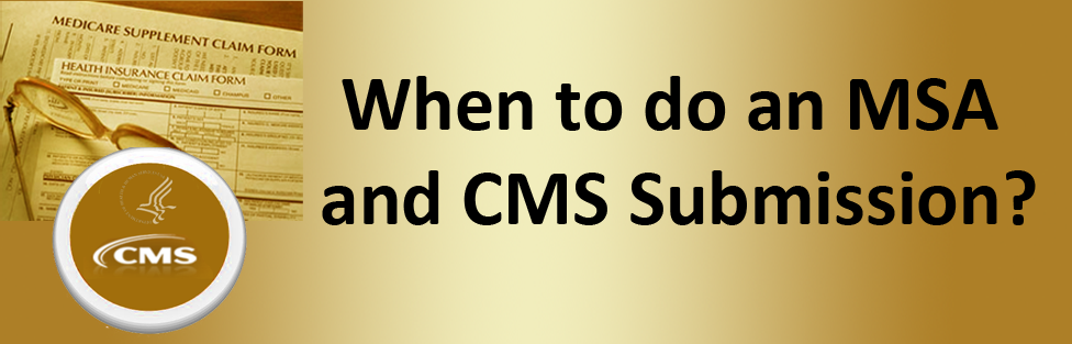 When to do an MSA and CMS Submission